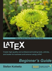 Stefan Kottwitz LaTeX Beginner's Guide