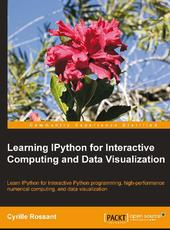 Cyrille Rossant Learning IPython for Interactive Computing and Data Visualization