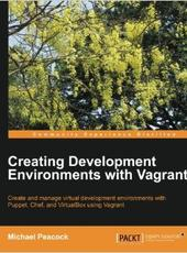 Michael Peacock Creating Development Environments with Vagrant