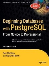 Neil Matthew, Richard Stones Beginning Databases with PostgreSQL