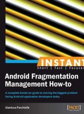 Instant Android Fragmentation Management How-to Instant Android Fragmentation Management How-to