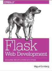 Miguel Grinberg Flask Web Development Developing Web Applications with Python