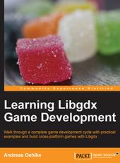 Andreas Oehlke  Learning Libgdx Game Development