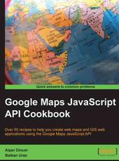 Alper Dincer, Balkan Uraz Google Maps JavaScript API Cookbook