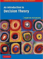 MARTIN PETERSON An Introduction to Decision Theory