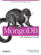 Kristina Chodorow, Michael Dirolf MongoDB: The Definitive Guide