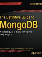 David Hows , Eelco Plugge , Peter Membrey , Tim Hawkins The Definitive Guide to MongoDB