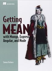 Simon Holmes Getting MEAN with Mongo, Express, Angular, and Node