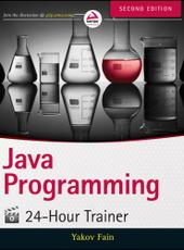 Yakov Fain Java Programming 24-Hour Trainer, 2nd Edition