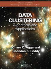 Charu C. Aggarwal, Chandan K. Reddy Data Clustering: Algorithms and Applications