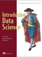 DAVY CIELEN, ARNO D. B. MEYSMAN, MOHAMED ALI Introducing Data Science: Big Data, Machine Learning, and more, using Python tools