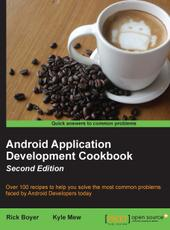 Rick Boyer, Kyle Mew Android Application Development Cookbook - Second Edition