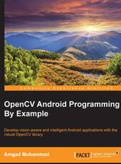 Amgad Muhammad OpenCV Android Programming By Example By Example Amgad Muhammad