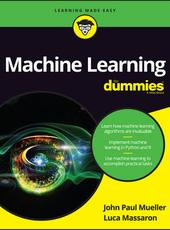 John Paul Mueller, Luca Massaron Machine Learning For Dummies