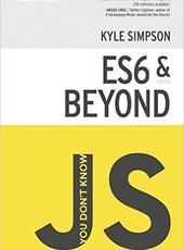 Kyle Simpson You Don't Know JS: ES6 & Beyond