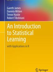Gareth James, Daniela Witten, Trevor Hastie and Robert Tibshirani An Introduction to Statistical Learning with Applications in R