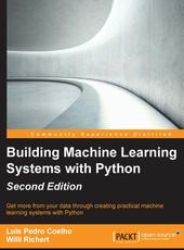 Luis Pedro Coelho, Willi Richert Building Machine Learning Systems with Python - Second Edition