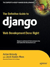 Holovaty, Kaplan-Moss The Definitive Guide to Django