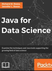 Richard M. Reese, Jennifer L. Reese Java for Data Science