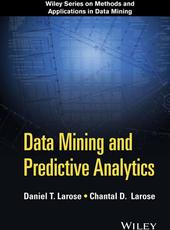 Daniel T. Larose, Chantal D. Larose DATA MINING AND PREDICTIVE ANALYTICS