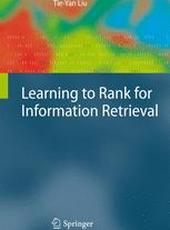 Tie-Yan Liu Learning to Rank for Information Retrieval