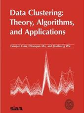 Guojun Gan, Chaoqun Ma, Jianhong Wu Data Clustering: Theory, Algorithms, and Applications