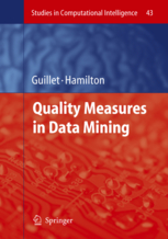 Quality Measures in Data Mining Fabrice Guillet, Howard J. Hamilton