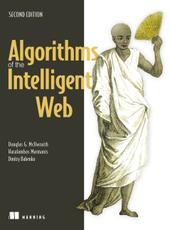 Douglas G. McIlwraith, Haralambos Marmanis, and Dmitry Babenko Algorithms of the Intelligent Web, Second Edition