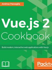 Andrea Passaglia Vue.js 2 Cookbook