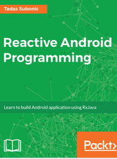 Tadas Subonis Reactive Android Programming