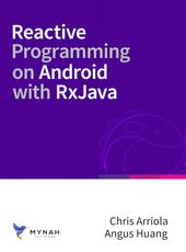 Chris Arriola, Angus Huang Reactive Programming on Android with RxJava