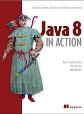 Raoul-Gabriel Urma, Mario Fusco, and Alan Mycroft Java 8 in Action: Lambdas, streams, and functional-style programming