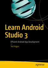 Ted Hagos Learn Android Studio 3 Efficient Android App Development