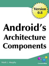 Mark Murphy Android's Architecture Components