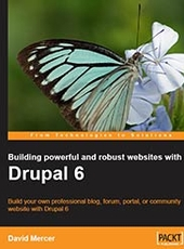David Mercer Building powerful and robust websites with Drupal 6