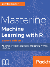 Cory Lesmeister Mastering Machine Learning with R- Second Edition