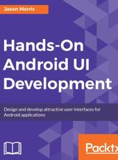 Jason Morris Hands-On Android UI Development