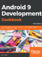 Rick Boyer  Android 9 Development Cookbook Third Edition