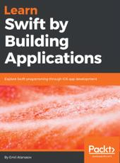 Emil Atanasov Learn Swift by Building Applications