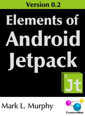 Mark L. Murphy Elements of Android Jetpack