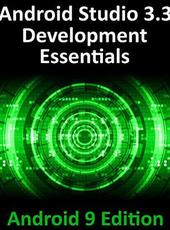 Neil Smyth Android Studio 3.3 Development Essentials - Android 9 Edition: Developing Android 9 Apps Using Android Studio 3.3, Java and Android Jetpack