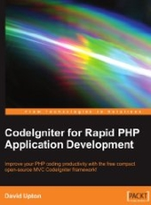 David Upton CodeIgniter for Rapid PHP Application Development
