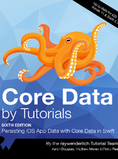 Aaron Douglas, Matthew Morey and Pietro Rea Core Data by Tutorials 6th edition