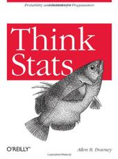 Allen B. Downey Think Stats: Probability and Statistics for Programmers