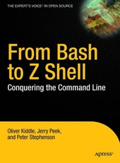 Oliver Kiddle , Peter Stephenson , Jerry Peek From Bash to Z Shell